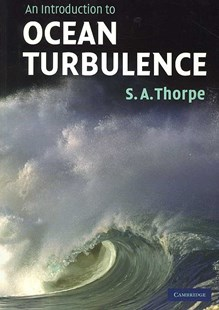 An Introduction to Ocean Turbulence by S. A. Thorpe, S. A. Thorpe (9780521676809) - PaperBack - Science & Technology Engineering