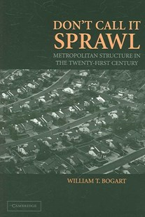 Don't Call It Sprawl by William T. Bogart (9780521678032) - PaperBack - Business & Finance Ecommerce