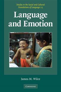 Language and Emotion by James M. Wilce (9780521682824) - PaperBack - Reference