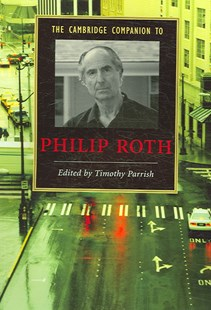 The Cambridge Companion to Philip Roth by Timothy Parrish (9780521682930) - PaperBack - Biographies General Biographies