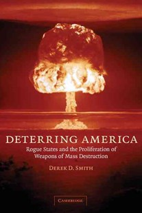Deterring America by Derek D. Smith, Derek D. Smith (9780521683135) - PaperBack - Military Weapons
