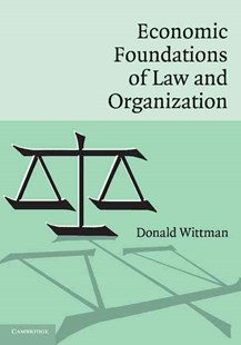 Economic Foundations of Law and Organization by Donald Wittman (9780521685245) - PaperBack - Business & Finance Ecommerce