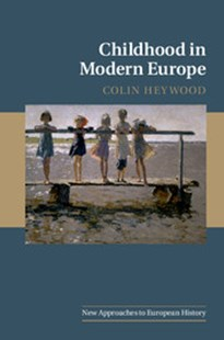 Childhood in Modern Europe by Colin Heywood, William Beik, T. C. W. Blanning (9780521685252) - PaperBack - History European
