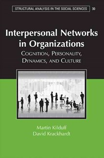 Interpersonal Networks in Organizations by Martin Kilduff, David Krackhardt (9780521685580) - PaperBack - Business & Finance Organisation & Operations