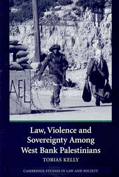 Law, Violence and Sovereignty Among West Bank Palestinians