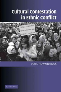 Cultural Contestation in Ethnic Conflict by Marc Howard Ross, Marc H. Ross (9780521690324) - PaperBack - Politics Political Issues