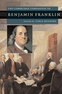 The Cambridge Companion to Benjamin Franklin by Carla Mulford (9780521691864) - PaperBack - Biographies General Biographies