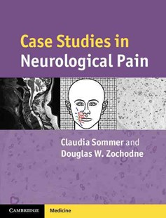 Case Studies in Neurological Pain by Claudia Sommer, Douglas W. Zochodne (9780521695268) - PaperBack - Reference Medicine