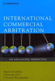 International Commercial Arbitration by Simon Greenberg, Christopher Kee, J. Romesh Weeramantry (9780521695701) - PaperBack - Business & Finance Organisation & Operations