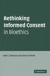 Rethinking Informed Consent in Bioethics by Neil C. Manson, Onora O'Neill (9780521697477) - PaperBack - Philosophy Modern