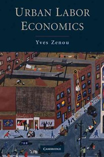 Urban Labor Economics by Yves Zenou (9780521698221) - PaperBack - Business & Finance Ecommerce