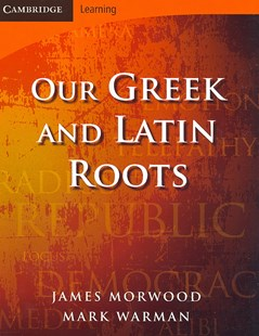 Our Greek and Latin Roots by James Morwood, Mark Warman (9780521699990) - PaperBack - Non-Fiction