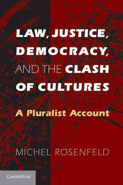 Law, Justice, Democracy, and the Clash of Cultures