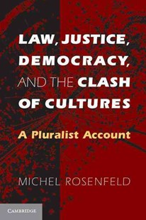 Law, Justice, Democracy, and the Clash of Cultures by Michel Rosenfeld (9780521703420) - PaperBack - Philosophy Modern