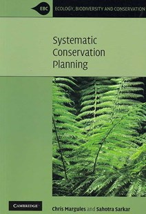 Systematic Conservation Planning by Chris Margules, Sahotra Sarkar, Christopher R. Margules (9780521703444) - PaperBack - Science & Technology Biology