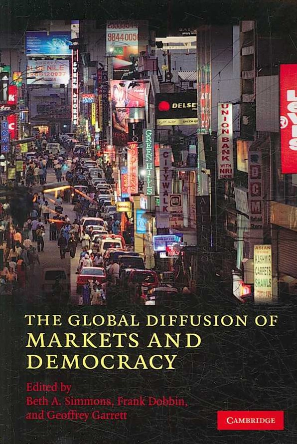 The Global Diffusion of Markets and Democracy