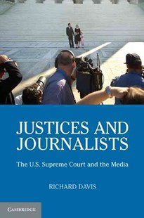 Justices and Journalists by Richard Davis (9780521704663) - PaperBack - Politics Political Issues