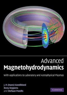 Advanced Magnetohydrodynamics by J. P. Goedbloed, Rony Keppens, Stefaan Poedts (9780521705240) - PaperBack - Science & Technology Engineering