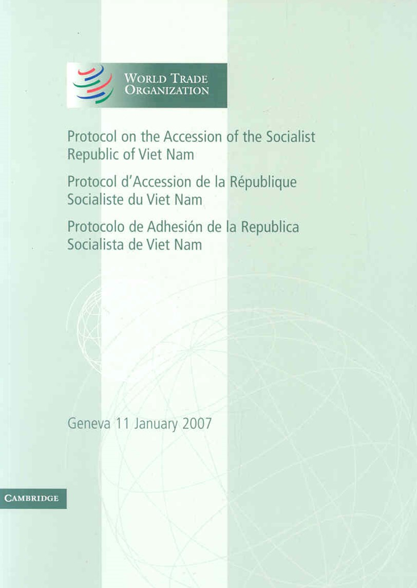 Protocol on the Accession of the Socialist Republic of Viet Nam: Volume 4