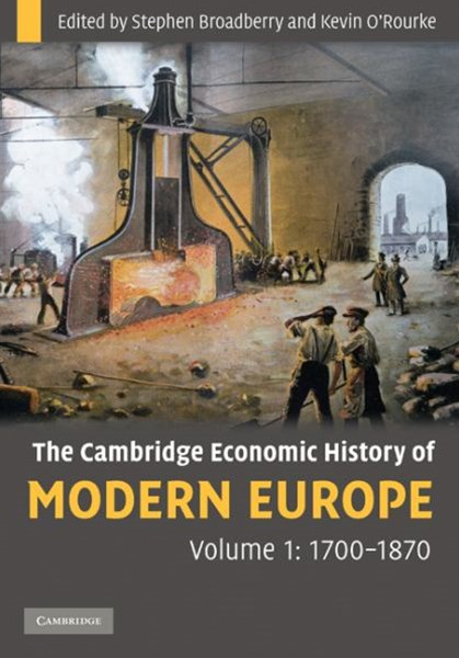 The Cambridge Economic History of Modern Europe: Volume 1, 1700–1870