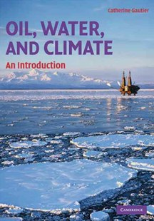 Oil, Water, and Climate by Catherine Gautier (9780521709194) - PaperBack - Politics Political Issues