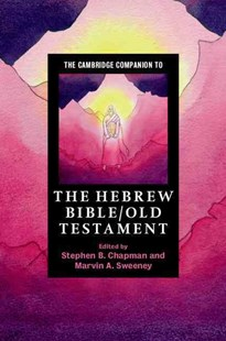 The Cambridge Companion to the Hebrew Bible/Old Testament by Stephen B. Chapman, Marvin A. Sweeney (9780521709651) - PaperBack - History Ancient & Medieval History