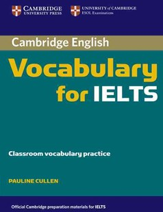 Cambridge Vocabulary for IELTS without Answers by Pauline Cullen (9780521709767) - PaperBack - Language English