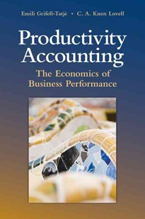 Productivity Accounting by Emili Grifell-Tatjé, C. A. Knox Lovell (9780521709873) - PaperBack - Business & Finance Accounting