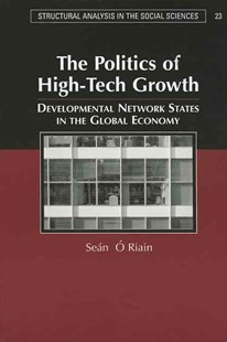 The Politics of High Tech Growth by Sean O'Riain (9780521711876) - PaperBack - Business & Finance Careers