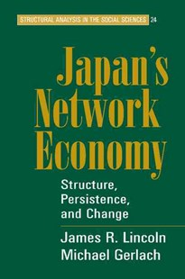 Japan's Network Economy by James R. Lincoln, Michael L. Gerlach (9780521711890) - PaperBack - Business & Finance Business Communication