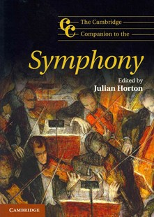 The Cambridge Companion to the Symphony by Julian Horton (9780521711951) - PaperBack - Entertainment Music General