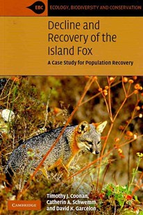 Decline and Recovery of the Island Fox by Timothy J. Coonan, Catherin A. Schwemm, David K. Garcelon (9780521715102) - PaperBack - Pets & Nature Wildlife