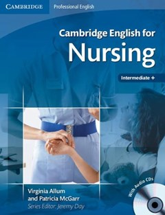 Cambridge English for Nursing Intermediate Plus Student