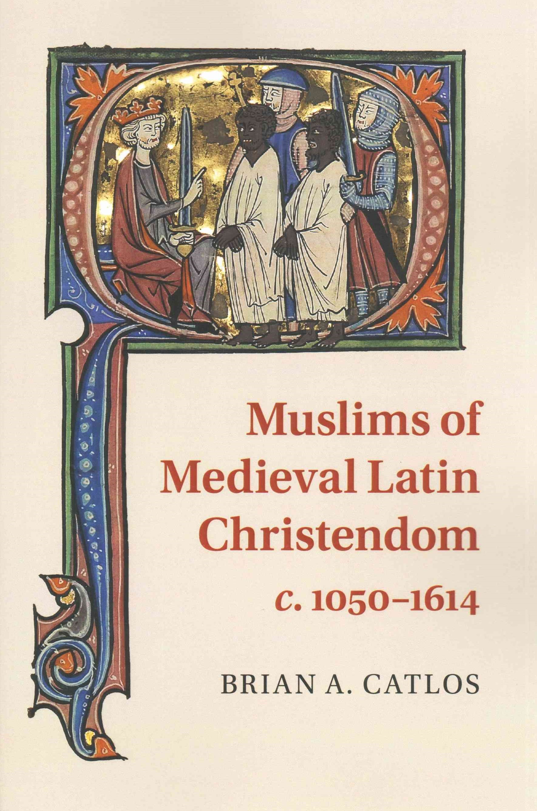 Muslims of Medieval Latin Christendom, c.1050–1614