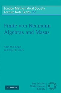 Finite von Neumann Algebras and Masas by Allan Sinclair, Roger Smith (9780521719193) - PaperBack - Science & Technology Mathematics