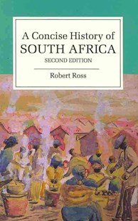 A Concise History of South Africa by Robert Ross (9780521720267) - PaperBack - History Ancient & Medieval History