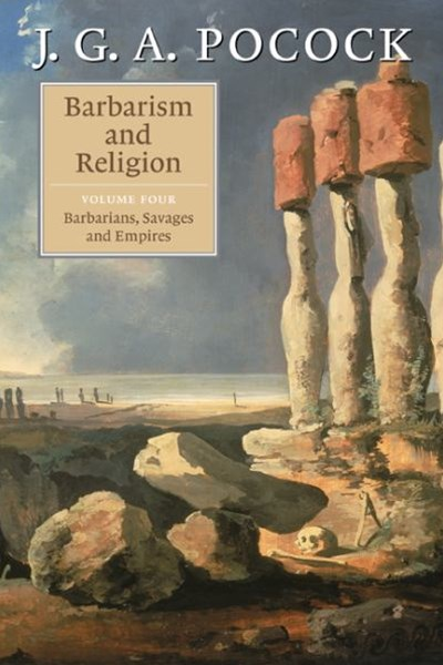 Barbarism and Religion: Volume 4, Barbarians, Savages and Empires