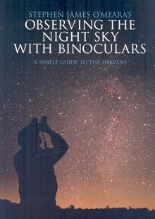 Stephen James O'Meara's Observing the Night Sky with Binoculars by Stephen James O'Meara (9780521721707) - PaperBack - Science & Technology Astronomy