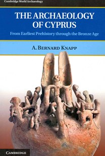 The Archaeology of Cyprus by A. Bernard Knapp (9780521723473) - PaperBack - Art & Architecture Art History