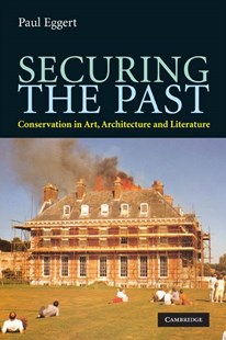 Securing the Past by Paul Eggert (9780521725910) - PaperBack - Art & Architecture Art Technique