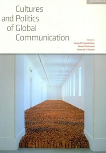 Cultures and Politics of Global Communication: Volume 34, Review of International Studies by Costas M. Constantinou, Oliver P. Richmond, Alison Watson (9780521727112) - PaperBack - Business & Finance Organisation & Operations