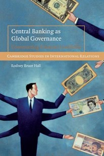 Central Banking as Global Governance by Rodney Bruce Hall (9780521727211) - PaperBack - Business & Finance Ecommerce