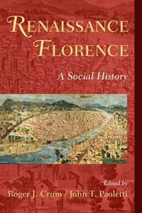 Renaissance Florence by Roger J. Crum, John T. Paoletti (9780521727877) - PaperBack - Art & Architecture Art History