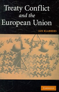 Treaty Conflict and the European Union by Jan Klabbers (9780521728843) - PaperBack - Politics Political Issues