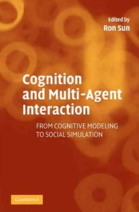 Cognition and Multi-Agent Interaction by Ron Sun (9780521728959) - PaperBack - Computing Programming