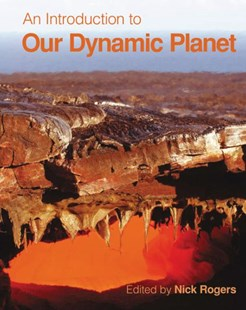 An Introduction to Our Dynamic Planet by Nick Rogers, Stephen Blake, Kevin Burton, Mike Widdowson, Ian Parkinson, Nigel Harris (9780521729543) - PaperBack - Science & Technology Chemistry