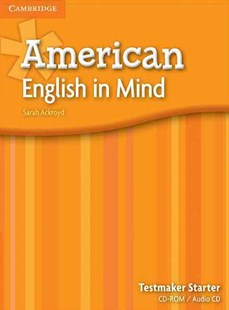 American English in Mind Starter Testmaker Audio CD and CD-ROM by Sarah Ackroyd (9780521733328) - Multiple-item retail product - Education IELT & ESL