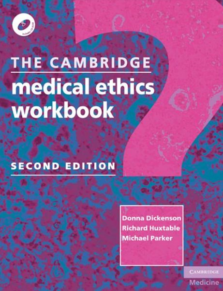 The Cambridge Medical Ethics Workbook