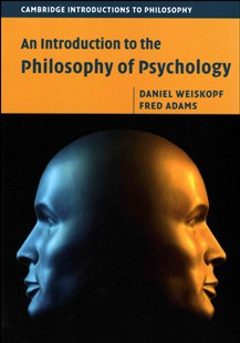 An Introduction to the Philosophy of Psychology by Daniel Weiskopf, Fred Adams (9780521740203) - PaperBack - Philosophy Modern