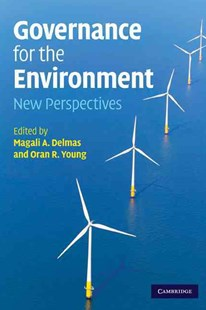 Governance for the Environment by Magali A. Delmas, Oran R. Young (9780521743006) - PaperBack - Business & Finance Ecommerce